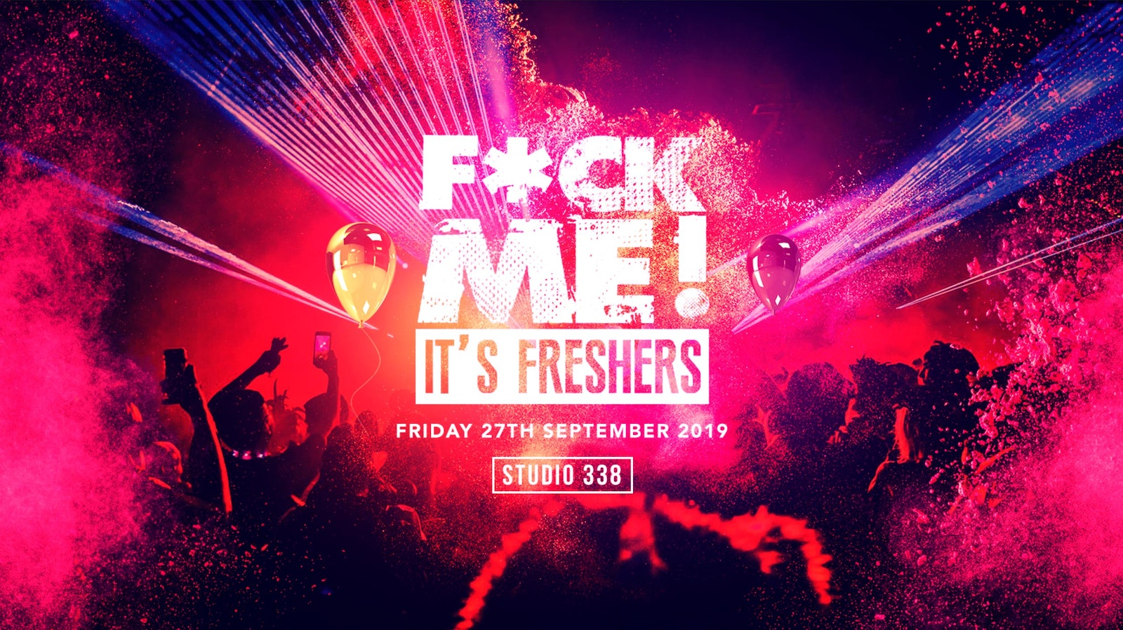 F*CK ME It's Freshers // London Freshers 2019