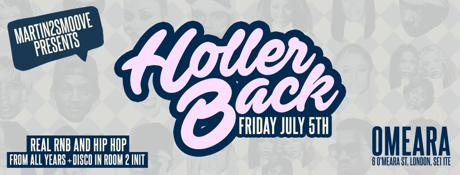 Holler Back – HipHop n R&B at Omeara London | Friday July 5th 2019