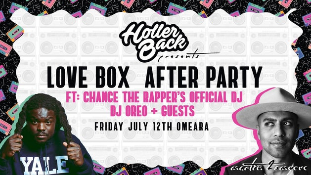 Holler Back |  Love Box AfterParty ft: Chance The Rappers Tour DJ – DJ Oreo 🔊