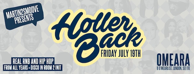 Holler Back – HipHop n R&B at Omeara London | Friday July 19th 2019