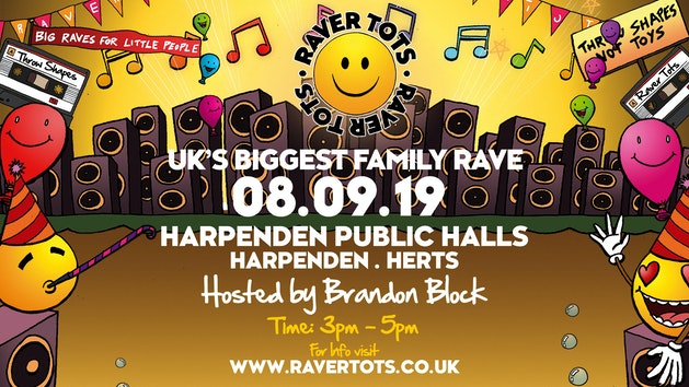 Raver Tots Harpenden w/ Brandon Block