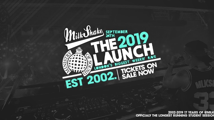🚫SOLD OUT 🚫 Ministry of Sound, Milkshake – Official Freshers Launch 2019 (No tickets at the door!)