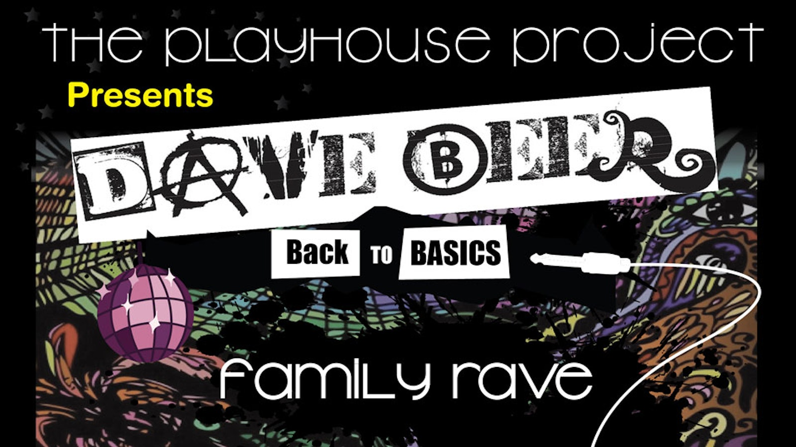 Playhouse Project presents Family Rave