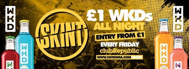 ★ Skint Fridays ★ £1 WKD's ★ £1 Entry ★ Club Republic ★