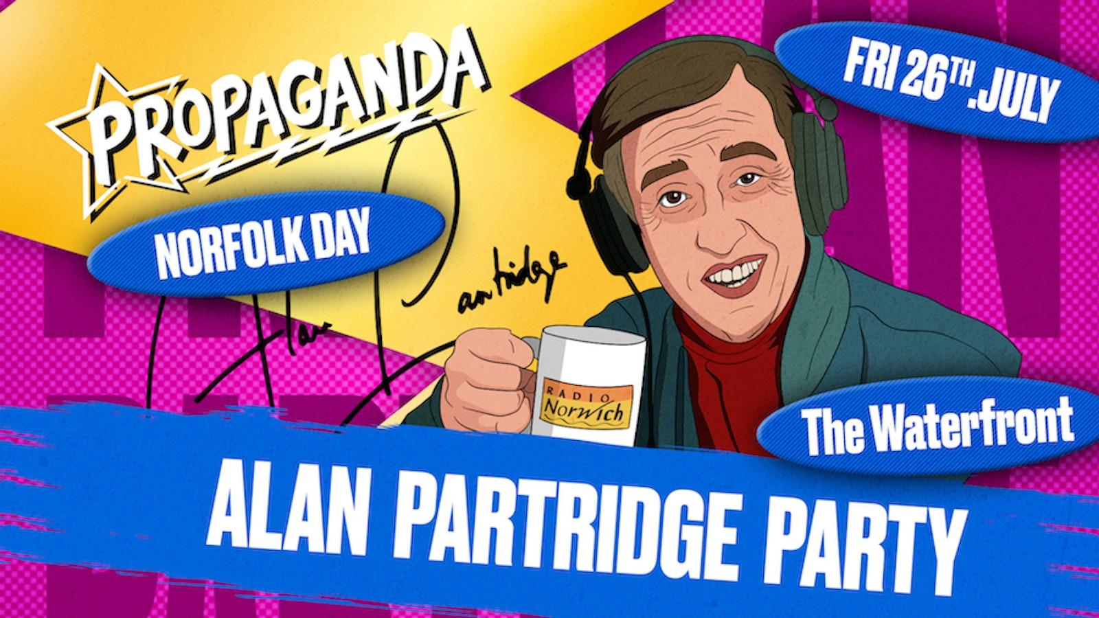 Propaganda Norwich – Alan Partridge Norfolk Day Party!