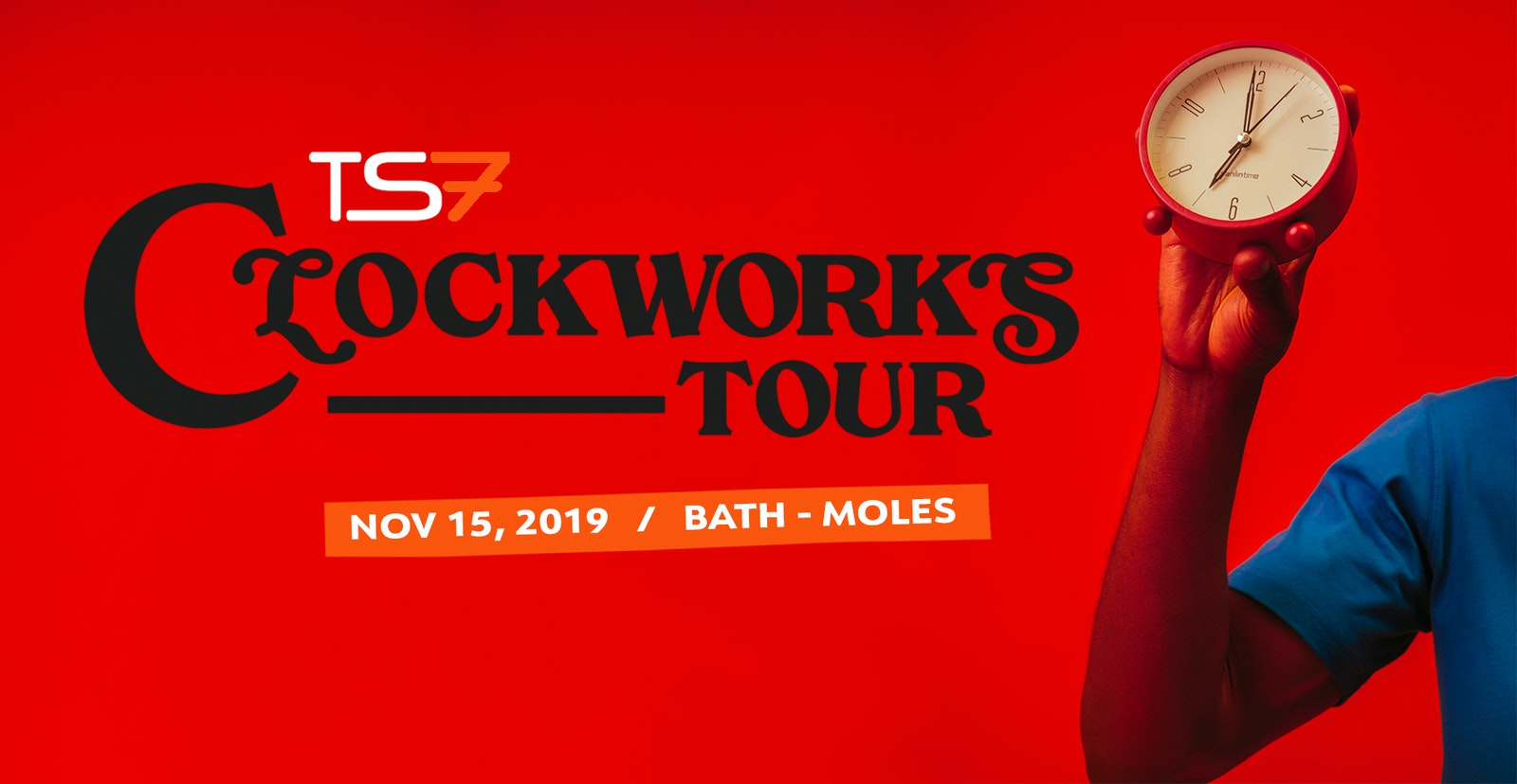 TS7: Clockworks UK Tour – Bath