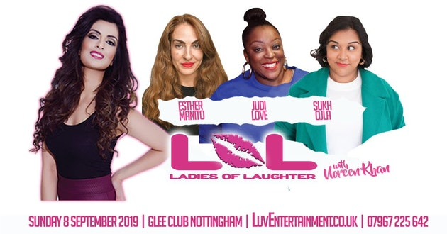 LOL (Ladies Of Laughter) With Noreen Khan : Nottingham