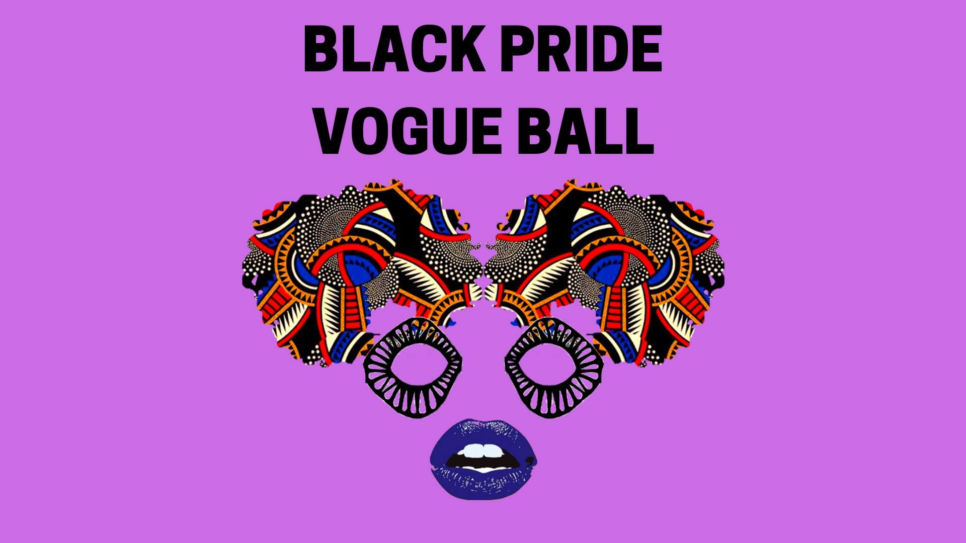 Afro Eden Presents: Black Pride Vogue Ball