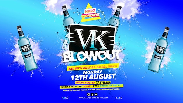 VK Blowout! 12.08.19 Halo Mondays