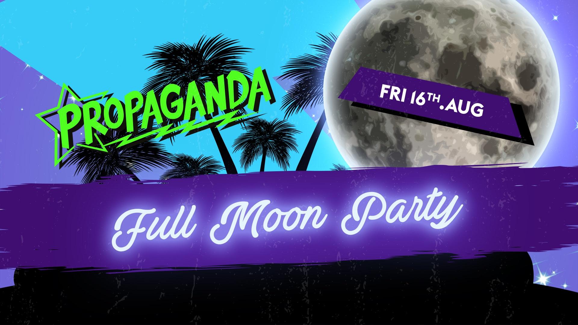 Propaganda Cambridge – Full Moon Party