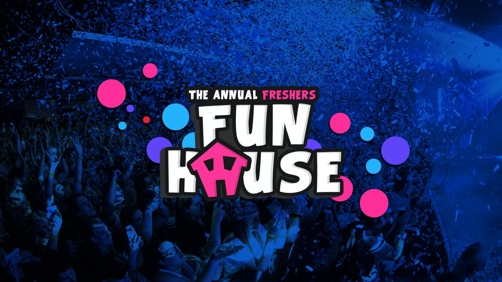 The Freshers Fun House // Plymouth Freshers 2019