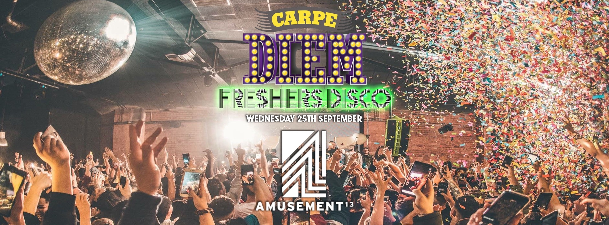 Carpe Diem – The Freshers Disco – Birmingham – Amusement 13