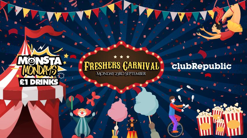 Monsta Mondays ★ Freshers Carnival Party ★ Club Republic ★ [LAST 50 TICKETS REMAINING]
