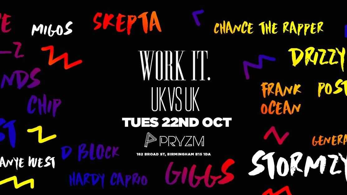 Work It. – UK vs US – Pryzm
