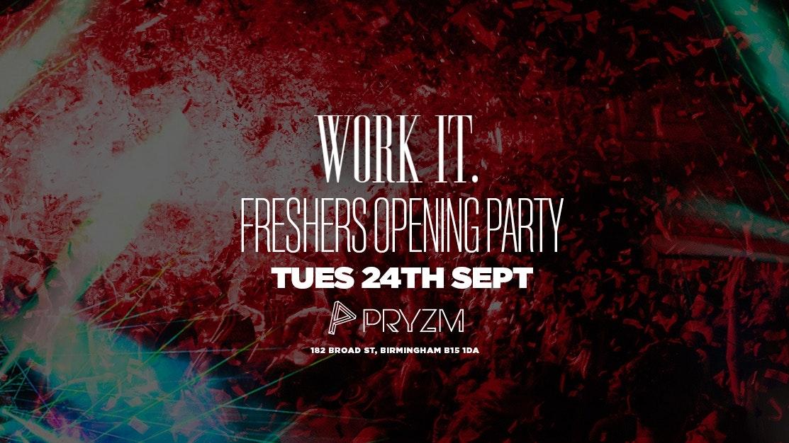 Work It. – Birmingham Freshers Opening Party