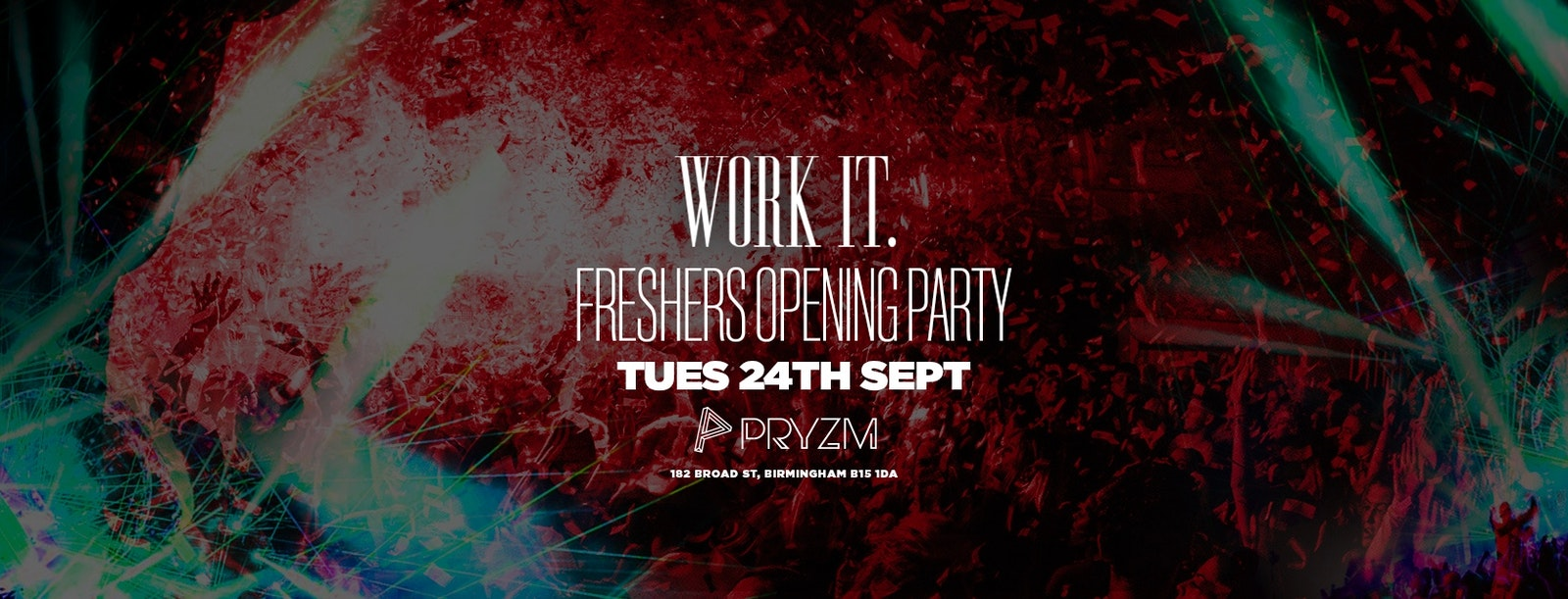 Work It. – Birmingham Freshers Opening Party