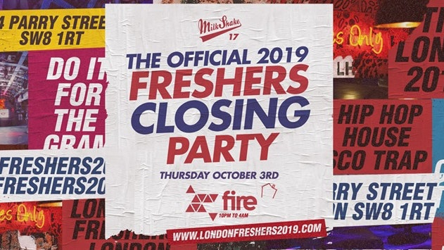 The Official Freshers Closing Party 2019! ? Fire London ?