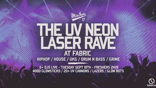 The UV Neon Laser Rave, Live at Fabric London   Freshers 2019 – On Sale Now!