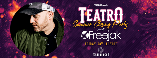 Teatro Summer Closing Party @ Tunnel w/ Freejak