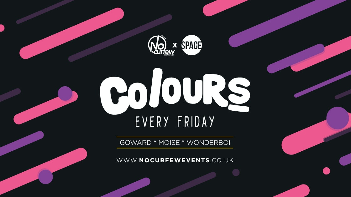 Colours Leeds at Space :: Every Friday :: Half Price TICKET with a FREE DRINK!