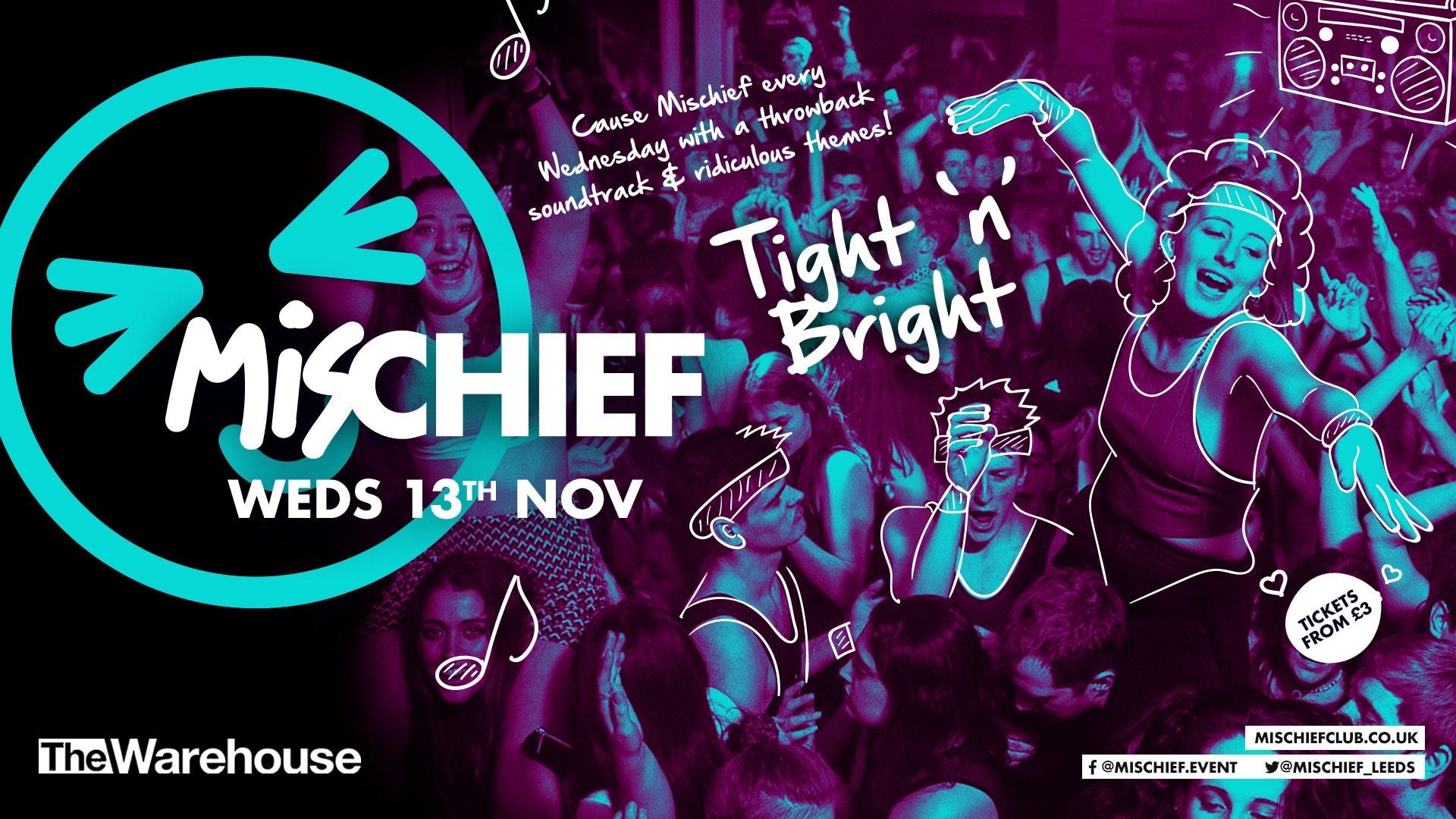 Mischief | Tight & Bright