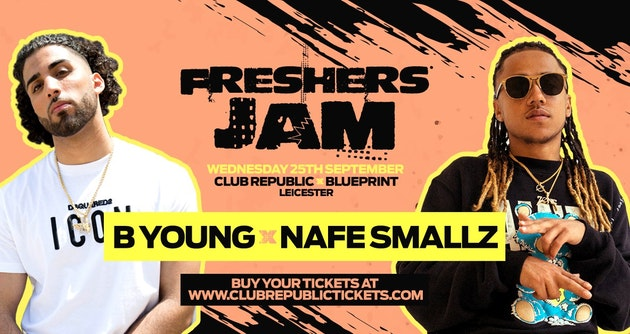 Freshers Jam feat B YOUNG & NAFE SMALLZ Live at Club Republic [Final 300 Tickets]