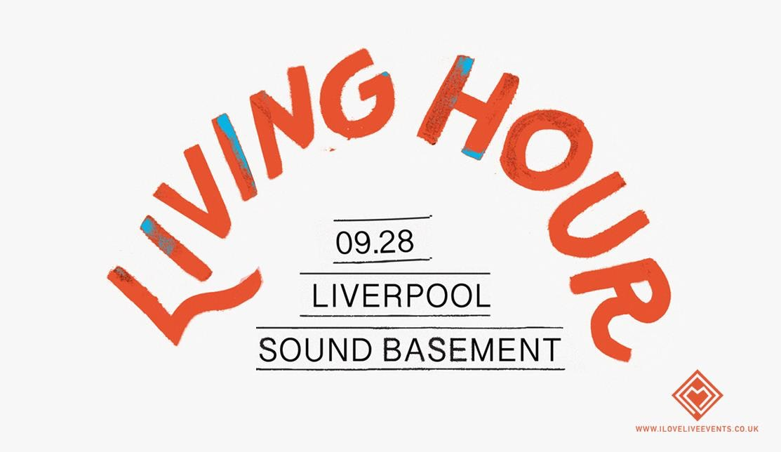 Living Hour – Sound,Liverpool – 28/09/19