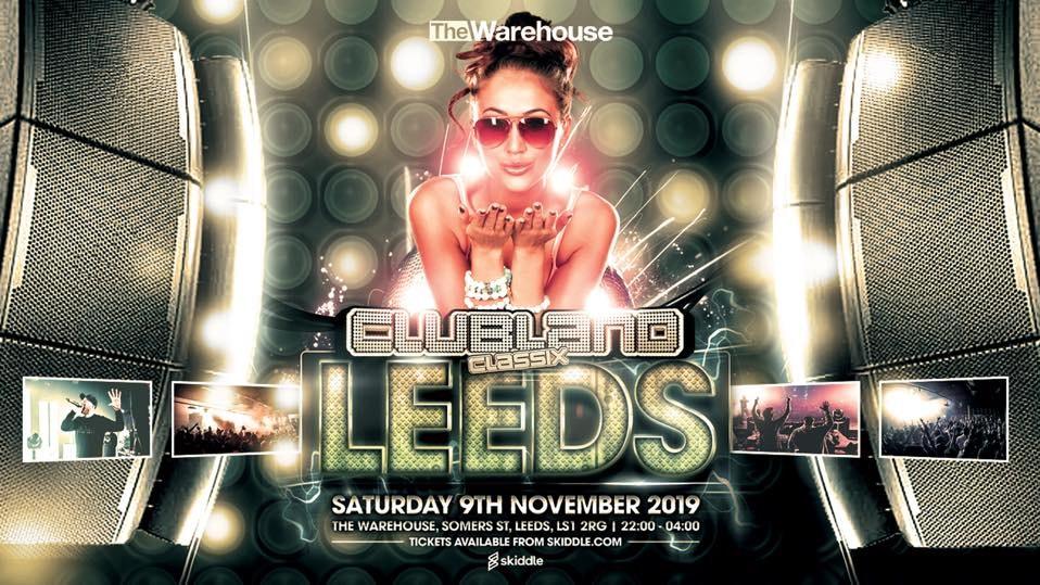 Clubland Classix – The Warehouse Leeds