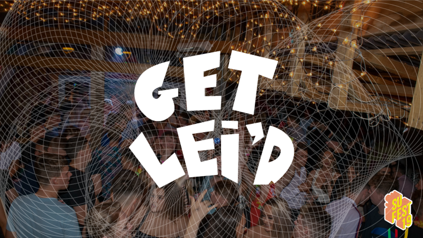 Get Lei'd • SU Fest 19 • Club Nights