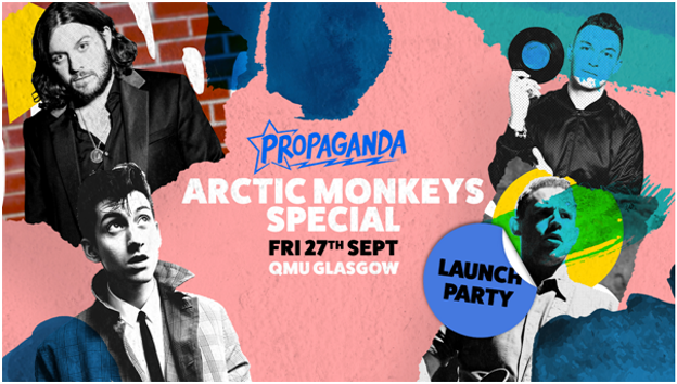 Propaganda Glasgow – Launch Party at QMU: Arctic Monkeys Special!