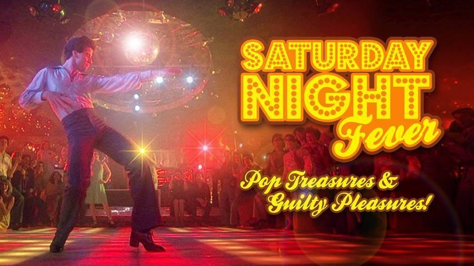 Saturday Night Fever – Pop treasures & Guilty Pleasures!