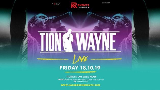 Tion Wayne Live! Friday 18th October