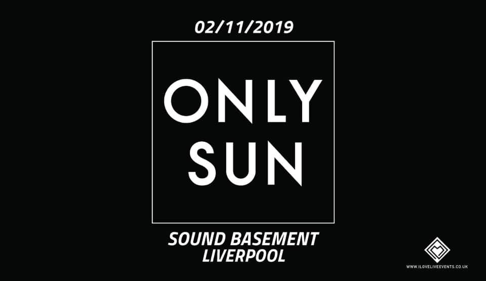 Only Sun – Sound Basement – 02/11/19
