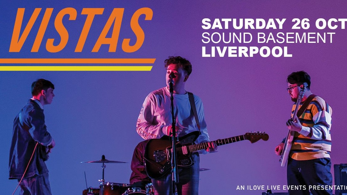SOLD OUT* Vistas – Sound Basement- 26.10.19
