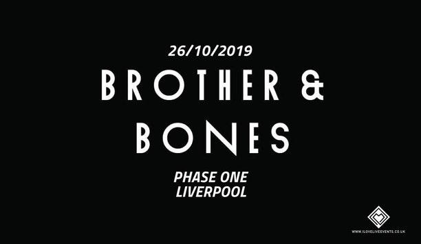 Brother & Bones – Phase One Liverpool – 26.10.19