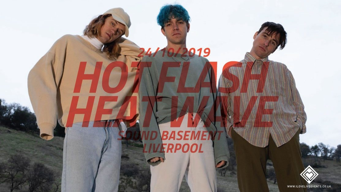 Hot Flash Heat Wave – Sound,Liverpool – 24/10/19