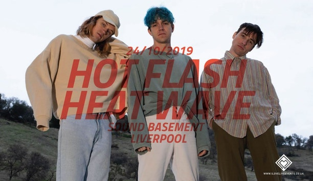 Hot Flash Heat Wave – Sound,Liverpool – 24/10/19