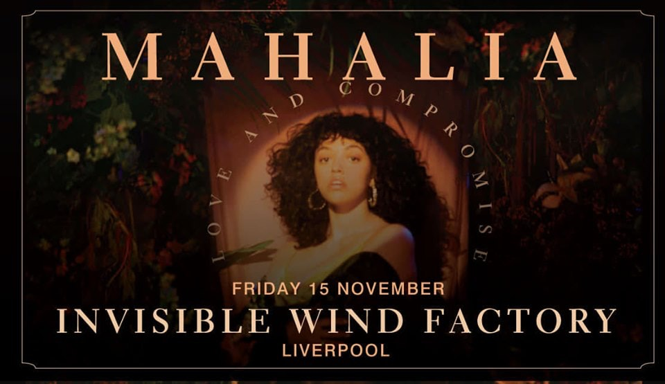 Mahalia – Invisible Wind Factory Liverpool – 15.11.19