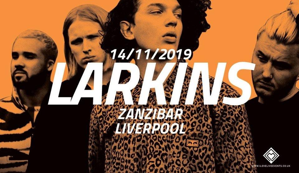 Larkins – Zanzibar, Liverpool – 14/10/19