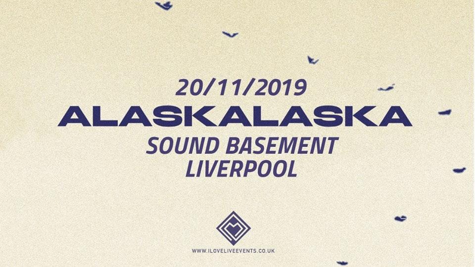 Alaskalaska- Sound Basement,Liverpool – 20/11/19