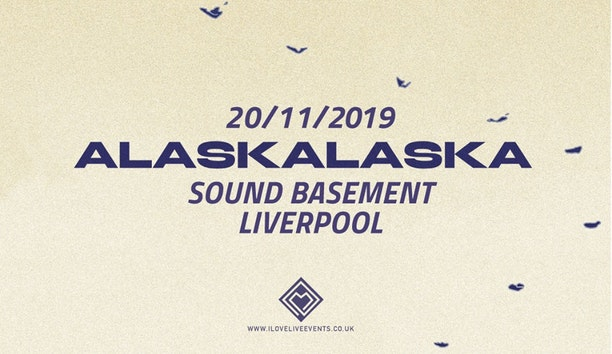 Alaskalaska- Sound Basement,Liverpool – 20/11/19