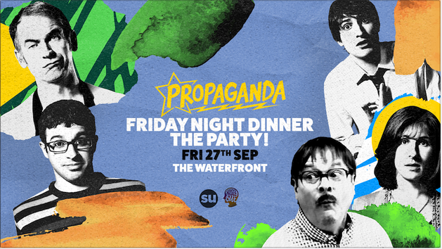 Propaganda Norwich Friday Night Dinner – The Party