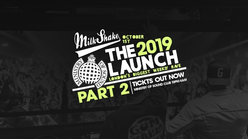 Tonight – Ministry of Sound, Milkshake | The Official Freshers Launch Part 2!