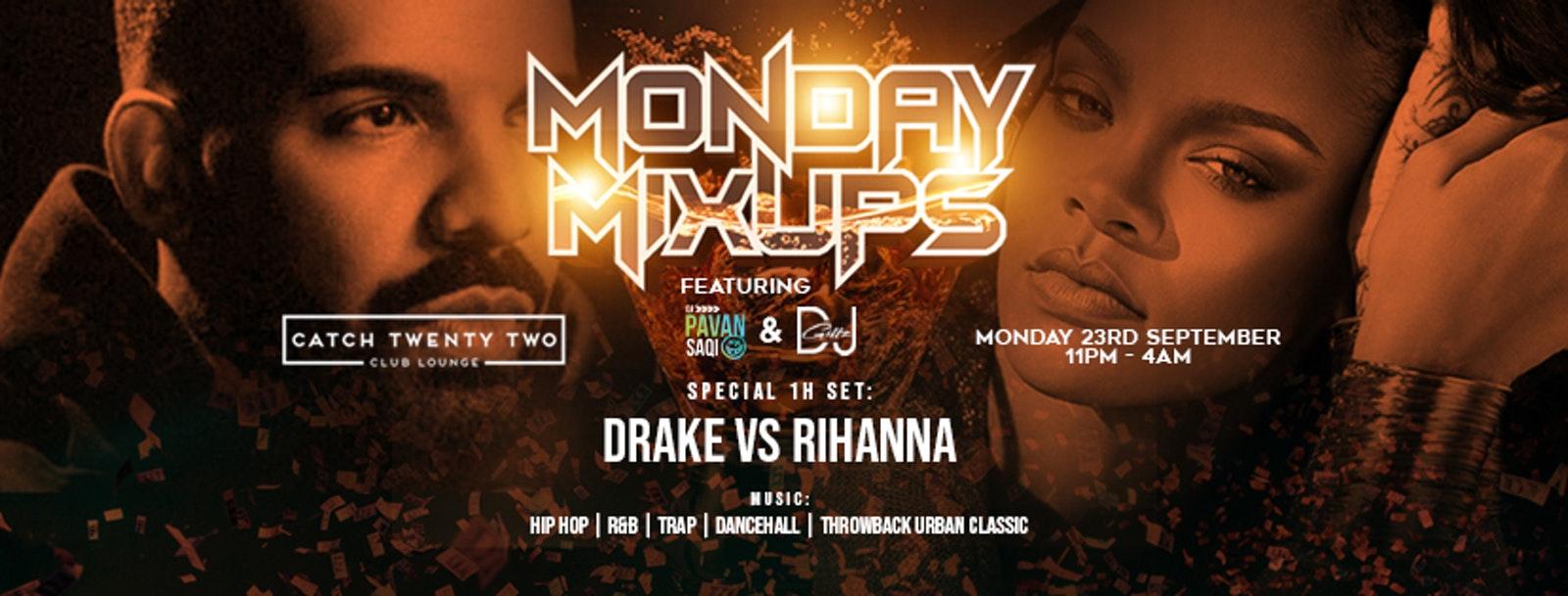 Monday Mixup – Drake vs Rihanna / Coventry Freshers