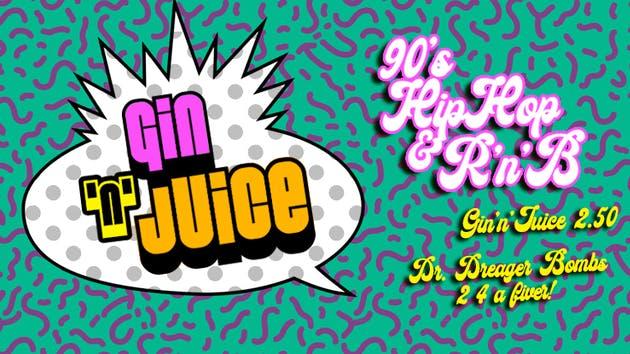 Gin 'n' Juice - 90's Hip-Hop & R'n'B Bank Holiday Party! - Moles