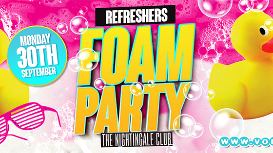 Refreshers' Foam Party!! @ The Nightingale!!****FINAL TICKETS*****!!