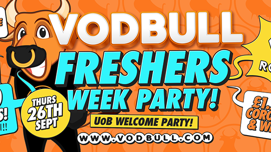 ***VENUE CHANGE*** Vodbull!! UoB Freshers Week!!