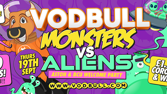 Vodbull Monsters Vs Aliens : Aston/BCU Freshers week!! ***200 tickets on the door from 11pm***