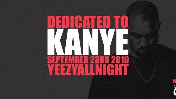 Dedicated To Kanye – #YeezyAllNight | September 23rd