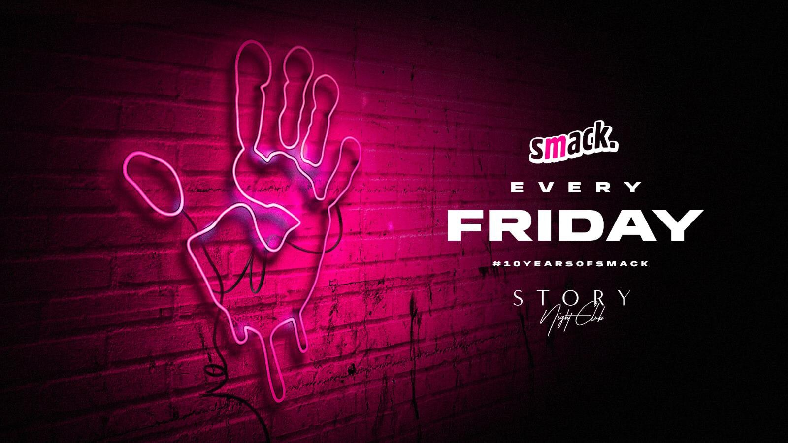 Smack. Fridays | The Official Story Nightclub Launch